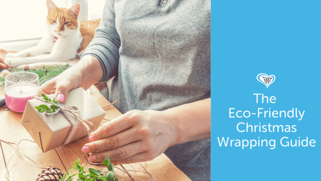 The Eco-Friendly Guide to Christmas Wrapping