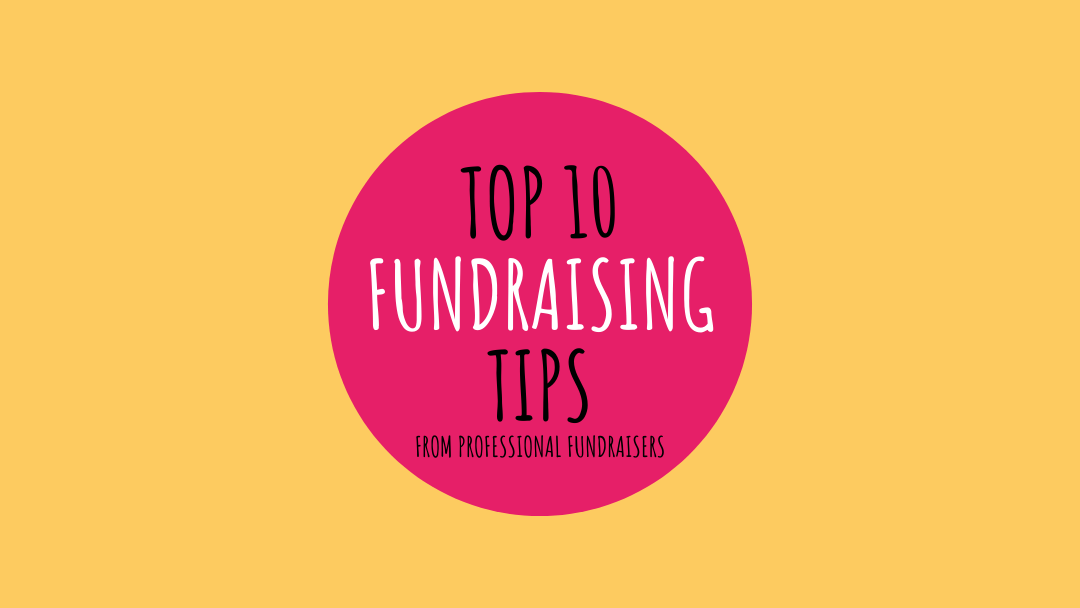 Top 10 Fundraising Tips from Fundraising Experts
