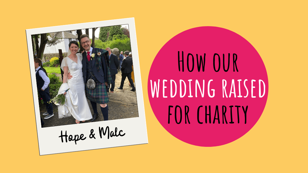 Your Stories: How Our Wedding Raised £2k!
