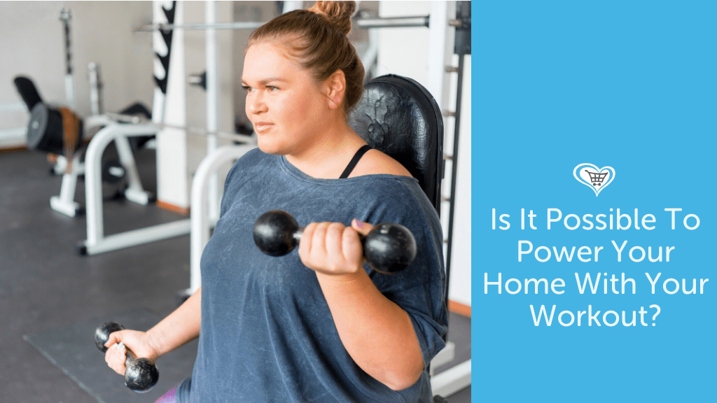 Is It Possible To Power Your Home With Your Workout?