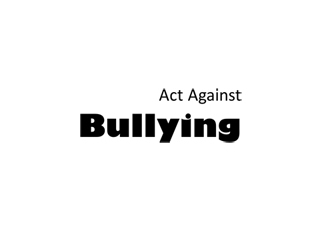 ACT AGAINST BULLYING