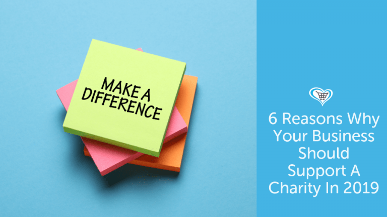 6 Reasons Why Your Business Should Support A Charity In 2019